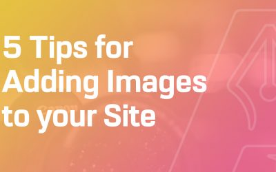 5 Tips for Adding Images to Your Site